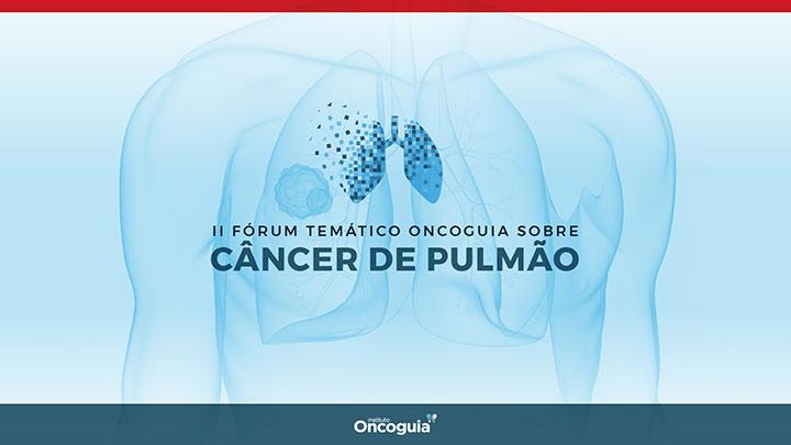 II Fórum Temático - Câncer de Pulmão