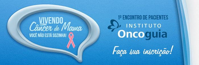 1° Encontro de Pacientes Instituto Oncoguia