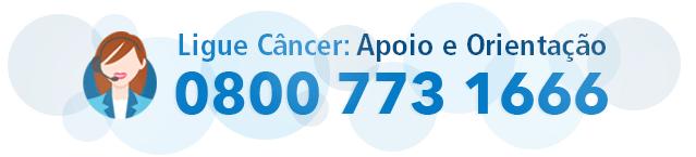 Ligue Câncer: Apoio e Orientação 0800 773 1666