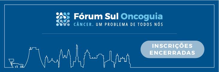 Fórum Sul de Políticas de Saúde em Oncologia