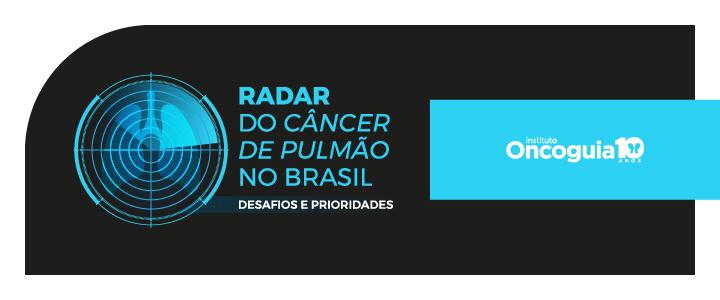 Radar do Câncer de Pulmão no Brasil: Desafios e Prioridades