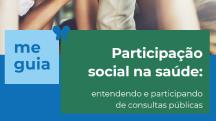 Participação social na saúde: entendendo e participando de consultas públicas