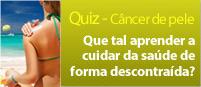 Quiz - Câncer de Pele - Que tal aprender a cuidar da saúde de forma descontraída?