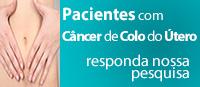 Pacientes com Câncer de Colo do Útero: Queremos conhecer Você!