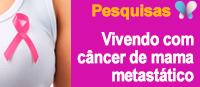 Programa Vivendo com Câncer de Mama Metastático