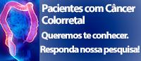 Pacientes com C�ncer de Colorretal: Queremos conhecer Voc�!