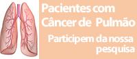 Pacientes com Câncer de Pulmão: Queremos conhecer Você!