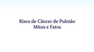 Risco de Câncer de Pulmão: Mitos e Fatos
