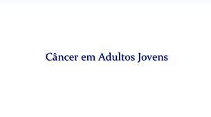Tudo sobre Cancer em Adultos Jovens