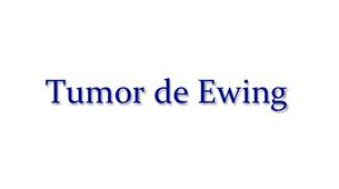 Tudo sobre o Tumor de Ewing